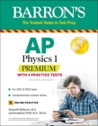 AP Physics 1 Premium: With 4 Practice Tests (Barron's Test Prep) Cover Image