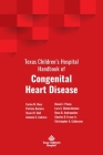 Texas Children's Hospital Handbook of Congenital Heart Disease Cover Image