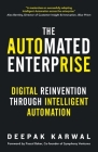 The Automated Enterprise: Digital Reinvention Through Intelligent Automation Cover Image