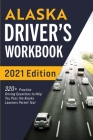 Alaska Driver's Workbook: 320+ Practice Driving Questions to Help You Pass the Alaska Learner's Permit Test Cover Image