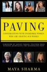 Paving - Conversations with Incredible Women Who are Shaping Our World Cover Image