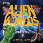 Alien Worlds: Your Guide to Extraterrestrial Life Cover Image