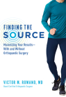 Finding the Source: Maximizing Your Results--With and Without Orthopaedic Surgery Cover Image