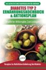Diabetes Typ 2 Ernährungskochbuch & Aktionsplan: Diabetiker-leitfaden, Um Natürlich Typ-2-diabetes Umzukehren + Bewährte, Einfache Und Gesunde Rezepte Cover Image