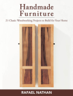 Handmade Furniture: 21 Classic Woodworking Projects to Build for Your Home Cover Image