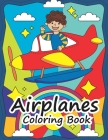 Airplanes Coloring Book: Airplanes coloring for kids Cover Image
