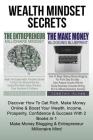 The Entrepreneur Millionaire Mindset: Master The Success Habits, Principles & Secrets To Unlock Your Millionaire Mind And Develop More Wealth, Money, Cover Image