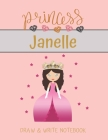 Princess Janelle Draw & Write Notebook: With Picture Space and Dashed Mid-line for Small Girls Personalized with their Name Cover Image