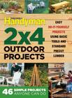 The Family Handyman 2 X 4 Outdoor Projects: Simple Projects Anyone Can Do Cover Image