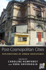 Post-Cosmopolitan Cities: Explorations of Urban Coexistence (Space and Place #9) Cover Image