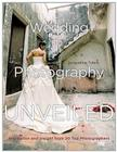 Wedding Photography Unveiled: Inspiration and Insight from 20 Top Photographers Cover Image