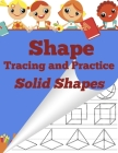 Shape Tracing and Practice: Solid Shapes Cover Image