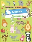 Coloring Books for Kids & Toddlers: Animals Coloring: Children Activity Books for Kids Ages 2-9 Cover Image