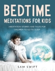 Bedtime Meditations for Kids: Meditation Stories and Tales for Children to Go to Sleep. Cover Image