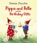 Pippa and Pelle and the Birthday Gifts Cover Image