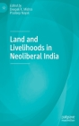 Land and Livelihoods in Neoliberal India Cover Image