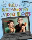 Build Buzz-Worthy Video Blogs Cover Image