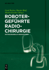 Robotergeführte Radiochirurgie: Extracranielle Indikationen Cover Image