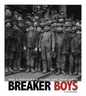 Breaker Boys: How a Photograph Helped End Child Labor Cover Image