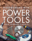 Woodworking with Power Tools: Tools, Techniques & Projects Cover Image