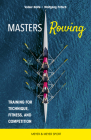 Masters Rowing: Training for Technique, Fitness and Competition Cover Image