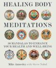 Healing Body Meditations: 30 Mandalas to Enhance Your Health and Well-being Cover Image