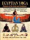 Egyptian Yoga Postures of the GOds and Goddesses (Philosophy of Righteous Action) Cover Image
