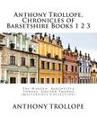 Anthony Trollope, Chronicles of Barsetshire Books 1 2 3: The Warden, Barchester Towers, Doctor Thorne (Masterpiece Collection) Cover Image