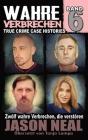 Wahre Verbrechen: Band 6: Zwölf wahre Verbrechen, die verstören (German Edition) Cover Image