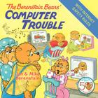 The Berenstain Bears' Computer Trouble (Berenstain Bears (8x8)) Cover Image