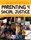Parenting for Social Justice: Tips, Tools, and Inspiration for Conversations and Action with Kids Cover Image