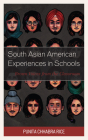 South Asian American Experiences in Schools: Brown Voices from the Classroom Cover Image