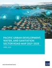 Pacific Urban Development, Water, and Sanitation Sector Road Map 2021-2025 Cover Image