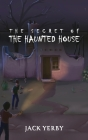 The Secret of the Haunted House Cover Image