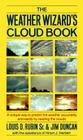 The Weather Wizard's Cloud Book: A Unique Way to Predict the Weather Accurately and Easily by Reading the Clouds Cover Image