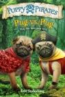 Puppy Pirates #6: Pug vs. Pug Cover Image