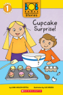 Cupcake Surprise! (Bob Books Stories: Scholastic Reader, Level 1) Cover Image