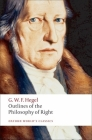 Outlines of the Philosophy of Right (Oxford World's Classics) Cover Image