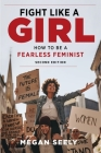 Fight Like a Girl, Second Edition: How to Be a Fearless Feminist Cover Image