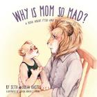 Why is Mom So Mad?: A Book About PTSD and Military Families Cover Image