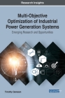 Multi-Objective Optimization of Industrial Power Generation Systems: Emerging Research and Opportunities Cover Image