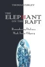 The Elephant on the Raft: Remembering Dad on a Mark Twain Odyssey Cover Image