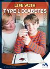 Life with Type 1 Diabetes (Everyday Heroes) Cover Image