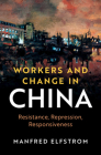 Workers and Change in China (Cambridge Studies in Contentious Politics) Cover Image