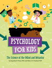Psychology for Kids: The Science of the Mind and Behavior Cover Image