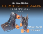 The Evolution of Skating: It's Our Expression-Volume IV Cover Image