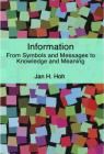 Information: From Symbols and Messages to Knowledge and Meaning Cover Image