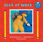 Bear at Work (Bear (Stella Blackstone)) Cover Image