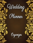 Wedding Planner and Organizer: Undated Wedding Planner Book and Organizer, Budget Planning and Checklist Notebook, Bridal Book Planner, Organizing Yo Cover Image