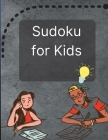 Sudoku for Kids: A Great Activity Book with a Super Collection of 300 Sudoku Puzzles 6x6 for Kids Ages 8-12 and Teens Cover Image